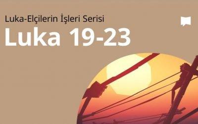Luka Müjdesi 19.-23. Böl.