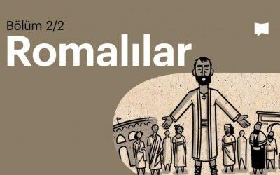 Romalılar 5-16 | BibleProject Türkçe