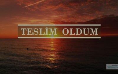 Teslim Oldum  | Hristiyan İlahisi