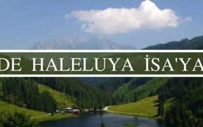 De Haleluya İsa'ya   Hristiyan İlahisi