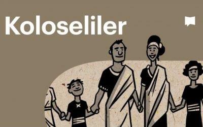 Koloseliler | BibleProject Türkçe